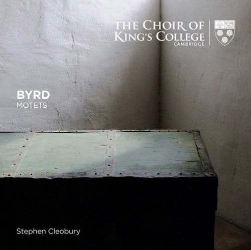 William Byrd, The King's College Choir Of Cambridge, Stephen Cleobury<br>Motets<br>CD